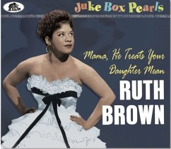 Mama,He Treats Your Daughter Mean- Juke Box Pearl - Brown,Ruth
