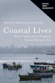 Coastal Lives: Nature, Capital, and the Struggle for Artisanal Fisheries in Peru