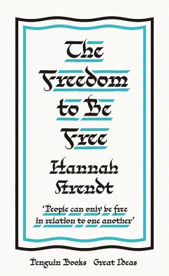 The Freedom to Be Free - Arendt, Hannah