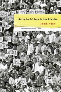Going to College in the Sixties - Thelin, John R. (University of Kentucky)