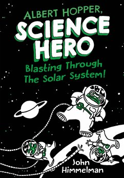Albert Hopper, Science Hero: Blasting Through the Solar System!
