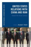 United States Relations with China and Iran: Toward the Asian Century