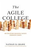 The Agile College: How Institutions Successfully Navigate Demographic Changes