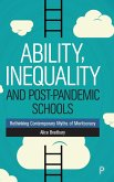 Ability, Inequality and Post-Pandemic Schools: Rethinking Contemporary Myths of Meritocracy