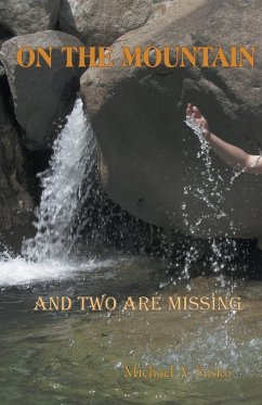 On the Mountain and Two Are Missing - Susko, Michael A.