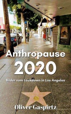 Anthropause 2020 (eBook, ePUB) - Gaspirtz, Oliver