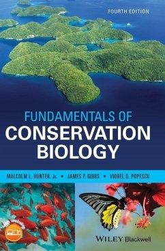 Fundamentals of Conservation Biology - Hunter, Malcolm L.;Gibbs, James P.;Popescu, Viorel D.