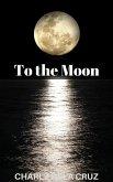 To the Moon (eBook, ePUB)