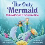 The Only Mermaid: Making Room for Someone New