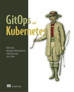 Gitops and Kubernetes: Continuous Deployment with Argo CD, Jenkins X, and Flux - Yuen, Billy; Matyushentsev, Alexander; Ekenstam, Todd