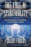 The Fall of Spirituality: The Corruption of Tradition in the Modern World