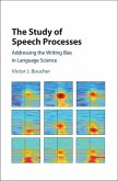 The Study of Speech Processes: Addressing the Writing Bias in Language Science