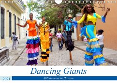 Dancing Giants - Stilt dancers in Havana (Wall Calendar 2021 DIN A4 Landscape)