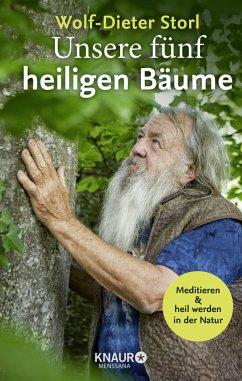 Unsere fünf heiligen Bäume - Storl, Wolf-Dieter