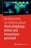 Bioökonomie im Selbststudium: Wertschöpfungsketten und Innovationspotenzial (eBook, PDF)