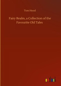 Fairy Realm, a Collection of the Favourite Old Tales