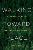 Walking Toward Peace: Veterans Healing on America's Trails