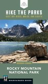 Hike the Parks: Rocky Mountain National Park: Best Day Hikes, Walks, and Sights