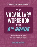 The Vocabulary Workbook for 8th Grade: Weekly Activities to Boost Your Word Power
