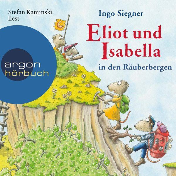 Eliot Und Isabella In Den Rauberbergen Ungekurzt Mp3 Download Von Ingo Siegner Horbuch Bei Bucher De Runterladen
