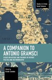 A Companion to Antonio Gramsci: Essays on History and Theories of History, Politics and Historiography