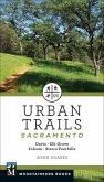Urban Trails: Sacramento: Davis * Elk Grove * Folsom * Sierra Foothills