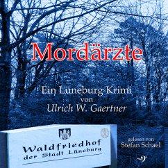 Mordärzte (MP3-Download) - Gaertner, Ulrich W.