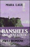 Banshees und Zentauren: Zwei Romane (eBook, ePUB)