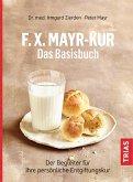 F.X.Mayr-Kur - Das Basisbuch (eBook, ePUB)
