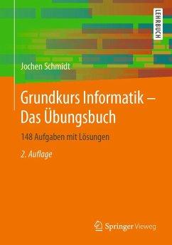 Grundkurs Informatik - Das Übungsbuch (eBook, PDF) - Schmidt, Jochen
