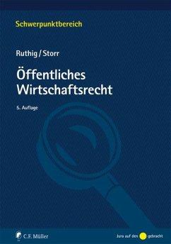 Öffentliches Wirtschaftsrecht - Ruthig, Josef;Storr, Stefan