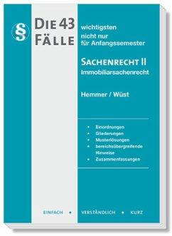Die 43 wichtigsten Fälle Sachenrecht II - Hemmer, Karl-Edmund;Wüst, Achim