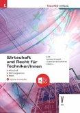 Wirtschaft und Recht für Techniker/innen V HTL + digitales Zusatzpaket
