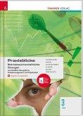 Praxisblicke 3 HAS - Betriebswirtschaftliche Übungen einschl. Übungsfirma, Projektmanagement und Projektarbeit + digital