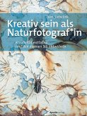 Kreativ sein als Naturfotograf*in