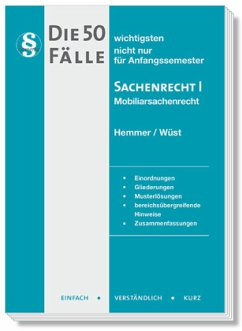 Die 50 wichtigsten Fälle Sachenrecht I - Hemmer, Karl-Edmund;Wüst, Achim;d'Alquen, Clemens