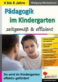 Pädagogik im Kindergarten ... zeitgemäß & effizient