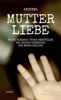 Mutterliebe (eBook, ePUB) - Anonyma, Anonyma