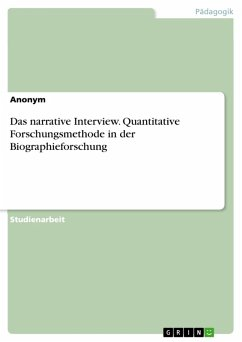 Das narrative Interview. Quantitative Forschungsmethode in der Biographieforschung (eBook, PDF)