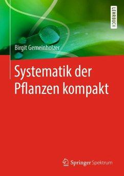 Systematik der Pflanzen kompakt (eBook, PDF) - Gemeinholzer, Birgit