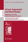 Virtual, Augmented and Mixed Reality: Applications in Health, Cultural Heritage, and Industry (eBook, PDF)