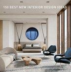 150 Best New Interior Design Ideas (eBook, ePUB)