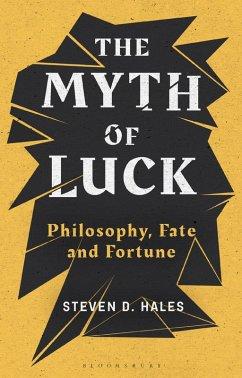 The Myth of Luck (eBook, PDF) - Hales, Steven D.