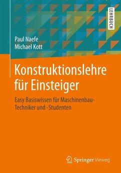 Konstruktionslehre für Einsteiger (eBook, PDF) - Naefe, Paul; Kott, Michael