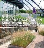 Moderne Dachgärten - kreativ und individuell (Mängelexemplar)