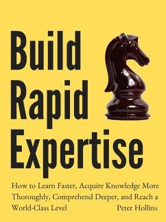 Build Rapid Expertise (eBook, ePUB) - Hollins, Peter