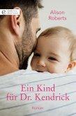 Ein Kind für Dr. Kendrick (eBook, ePUB)