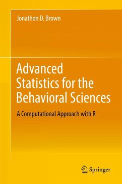 Advanced Statistics for the Behavioral Sciences (eBook, PDF) - Brown, Jonathon D.