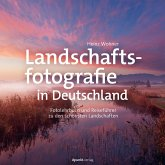 Landschaftsfotografie in Deutschland (eBook, PDF)