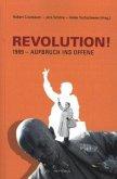 REVOLUTION! 1989 - Aufbruch ins Offene